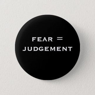 fear = judgement 2 inch round button