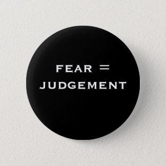 fear = judgement 2 inch round button