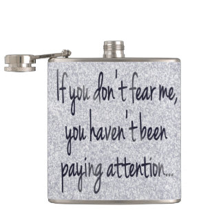Fear Me...Pay Attention Cocky Gamer Quote Black Hip Flask