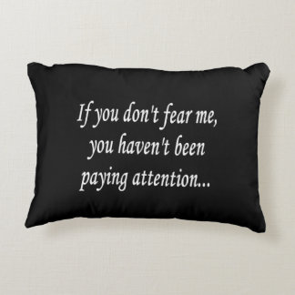 Fear Me Smart Sassy Clever Quote Decorative Pillow