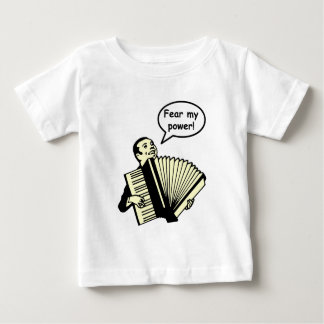 Fear my power (Accordion) Baby T-Shirt