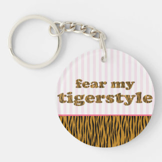 Fear my Tigerstyle | Fun Quote Tigerprint Keychain