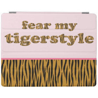 Fear my Tigerstyle | Pink Fun Quote Tigerprint iPad Smart Cover