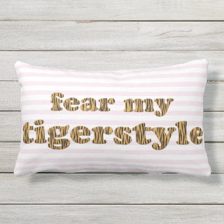 Fear my Tigerstyle | Pink Fun Quote Tigerprint Outdoor Pillow