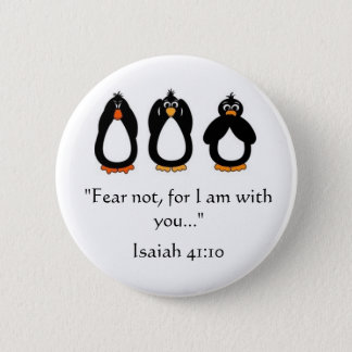 Fear Not ! 2 Inch Round Button