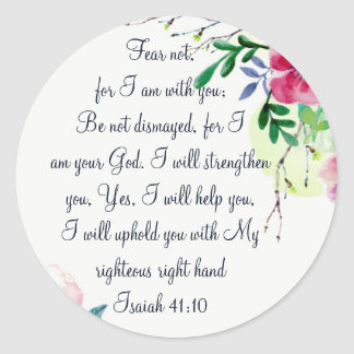 Fear Not, Isaiah Scripture Floral Watercolor Art Classic Round Sticker