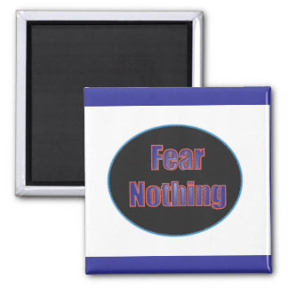Fear Nothing Magnet
