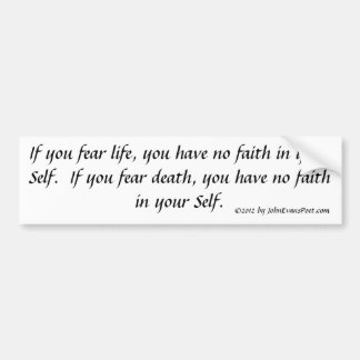 Fear of life and death bumper sticker