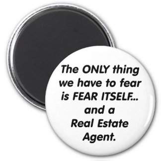 Fear Real Estate Agent Magnet