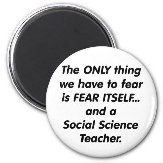 Fear Social Science Teacher Magnet