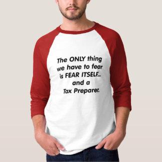 fear tax preparer T-Shirt