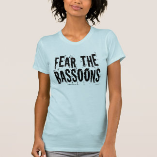 Fear The Bassoons T Shirt