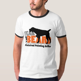 Fear the Beard - Wirehaired Pointing Griffon T-Shirt