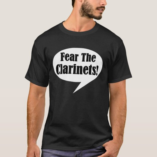 Fear The Clarinets Funny Music T-shirt
