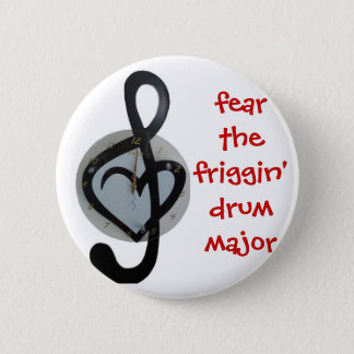 fear the drum major 2 inch round button