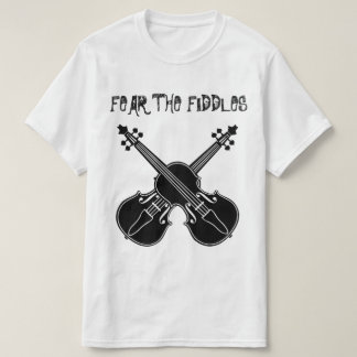 Fear the Fiddles T-Shirt