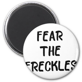 Fear the Freckles Magnet