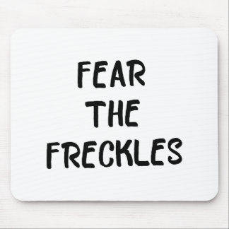 Fear the Freckles Mouse Pad