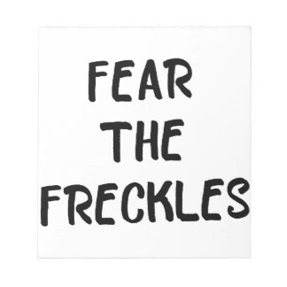 Fear the Freckles Notepad