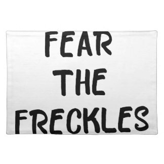 Fear the Freckles Placemat