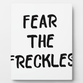 Fear the Freckles Plaque