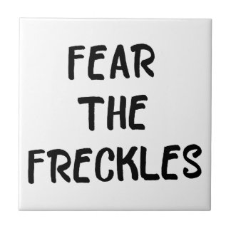 Fear the Freckles Tile