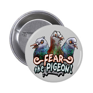 Fear the Pigeon by Mudge Studios Pin