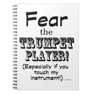 Fear The Trumpet Player Notebook