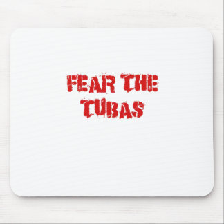Fear the Tubas Mouse Pad