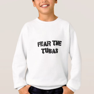 Fear the Tubas Sweatshirt