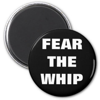FEAR THE WHIP REFRIGERATOR MAGNETS