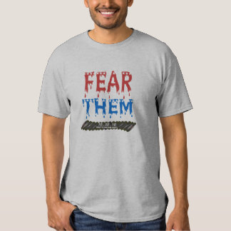 Fear them t-shirt
