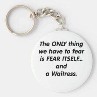 fear waitress keychain