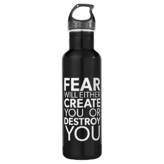 Fear Will Create Or Destroy You - Inspirational 710 Ml Water Bottle