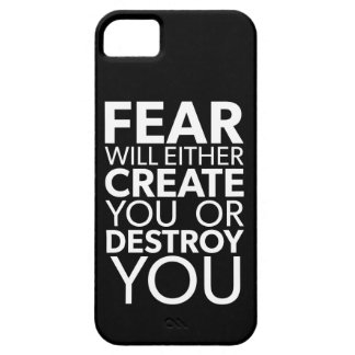 Fear Will Create Or Destroy You - Inspirational iPhone 5 Case