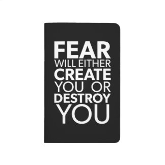 Fear Will Create Or Destroy You - Inspirational Journal