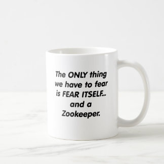 fear zookeeper coffee mug