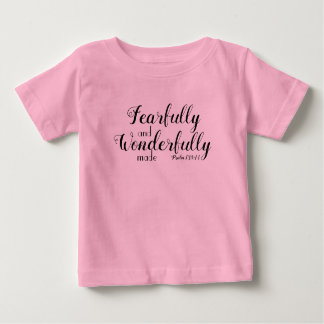 Fearfully and Wonderfully made Baby T-Shirt