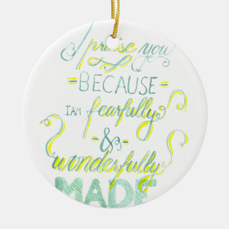 Fearfully and Wonderfully Made Ceramic Ornament