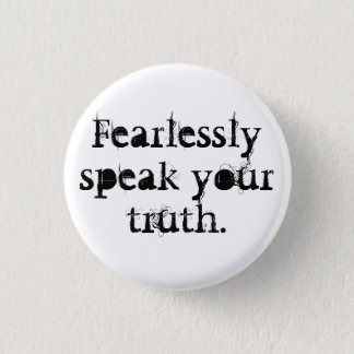 Fearlessly Speak Your Truth 1 Inch Round Button