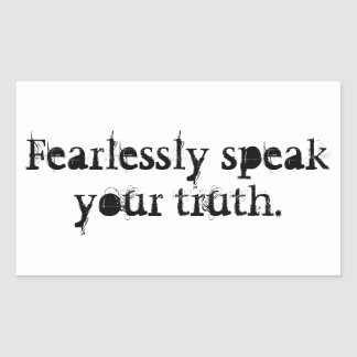 Fearlessly Speak Your Truth. Sticker