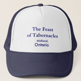Feast of Tabernacle, Midland, Ontario Trucker Hat