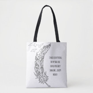 Feather, funny money quote, original design Bag