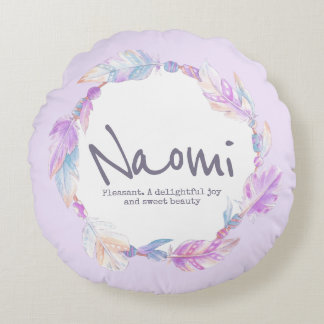 Feather watercolor name meaning Naomi round pillow