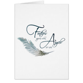 Feathers Appear When Angels Are Near Card