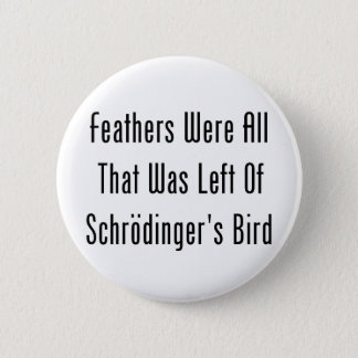 Feathers Were All That Was Left 2 Inch Round Button