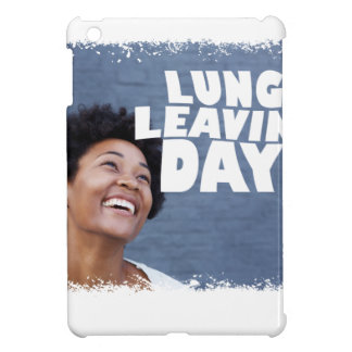 February 2nd - Lung Leavin' Day - Appreciation Day Cover For The iPad Mini