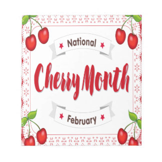February - Cherry Month - Appreciation Day Notepad