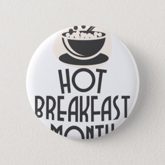 February - Hot Breakfast Month - Appreciation Day 2 Inch Round Button