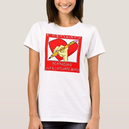 February:International Love A Cartoonist T-shirt